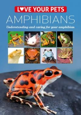 Love Your  Pets Series - Amphibians