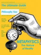 Philosophy Now  - The Ultimate Guide To Methaphysics